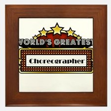 World's Greatest Choreographer Framed Tile