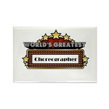 World's Greatest Choreographer Rectangle Magnet