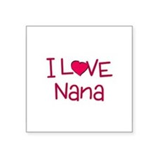 "I Love Nana Square Sticker 3"" x 3"""