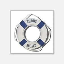 "Welcome Aboard Life Preserver Square Sticker 3"" x"