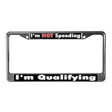 I'm NOT Speeding, I'm Qualifying License Plate (R)
