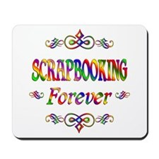 Scrapbooking Forever Mousepad