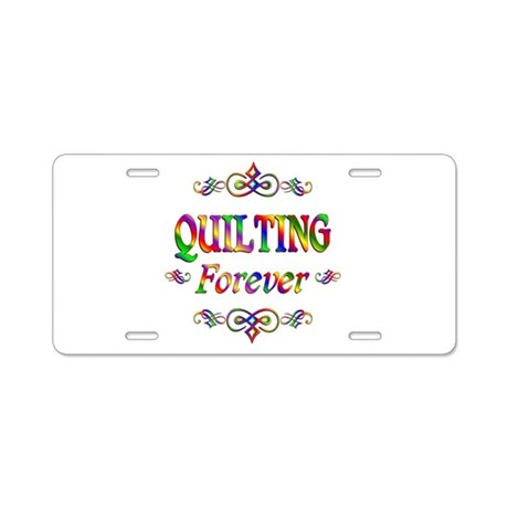 Quilting Forever Aluminum License Plate