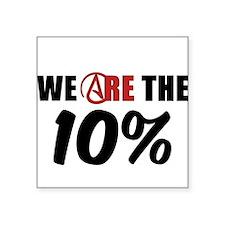 """We Are The 10 Percent Square Sticker 3"""" x 3"""""""