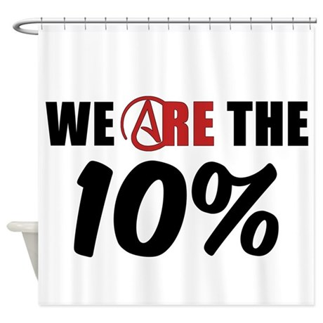 We Are The 10 Percent Shower Curtain