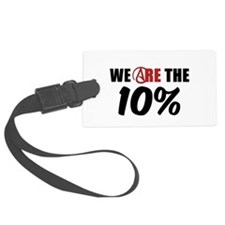We Are The 10 Percent Luggage Tag