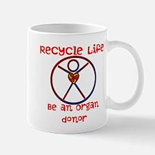 Recycle Life...Be an Organ Donor Mug