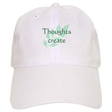 Thoughts Create Baseball Cap