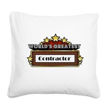 World's Greatest Contractor Square Canvas Pillow