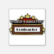 "World's Greatest Contractor Square Sticker 3"" x 3"""