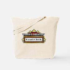 World's Greatest Court Clerk Tote Bag