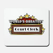 World's Greatest Court Clerk Mousepad