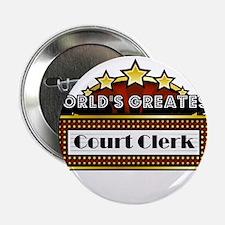"""World's Greatest Court Clerk 2.25"""" Button"""