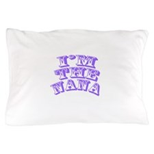 Im The Nana Pillow Case