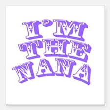 "Im The Nana Square Car Magnet 3"" x 3"""