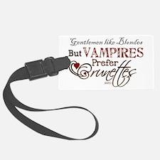 Vampires Prefer Brunettes Luggage Tag