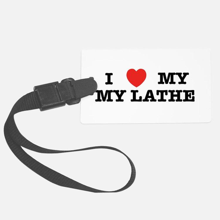 I Heart My Lathe Luggage Tag