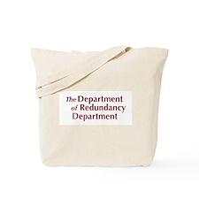 Dept. of Redundancy Dept. - Tote Bag