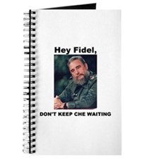Hey Fidel, Don't Keep Che Waiting Journal