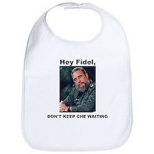 Hey Fidel, Don't Keep Che Waiting Bib