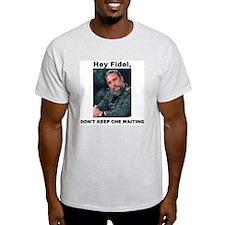 Hey Fidel, Don't Keep Che Waiting Ash Grey T-Shirt