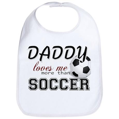 Daddy Loves Me More Than Soccer Bib