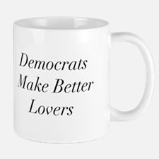 Democrats Make Better Lovers Mug