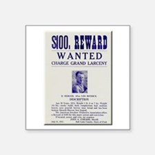 """Leo Botrick Wanted Square Sticker 3"""" x 3"""""""