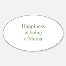 Happiness is being a Mama Oval Decal