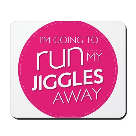 run my jiggles away Mousepad