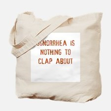 gonorrhea is Tote Bag