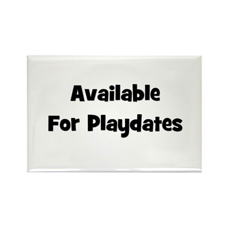 Available For Playdates (blac Rectangle Magnet