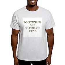 Politicians Are So Full Of Crap T-Shirt
