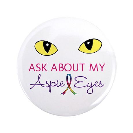 """Aspie Eyes 3.5"""" Button"""