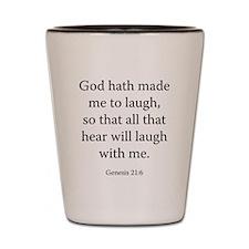 Genesis 21:6 Shot Glass