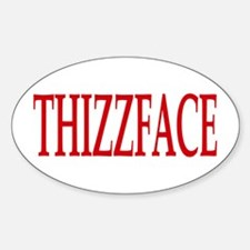 Thizzface (Scarface theme) Oval Decal