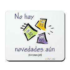 No News Yet (Spanish) Mousepad