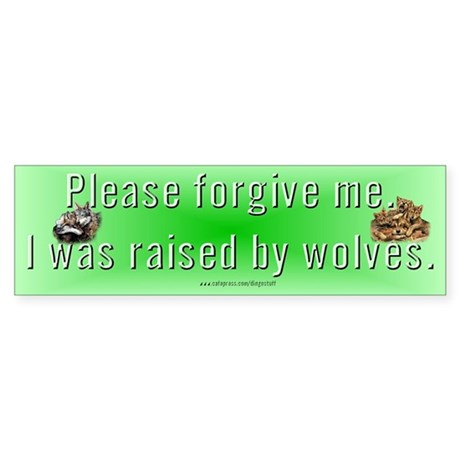 """""""Raised By Wolves"""" Bumper Sticker"""