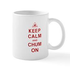 Keep Calm and Chum On Mug