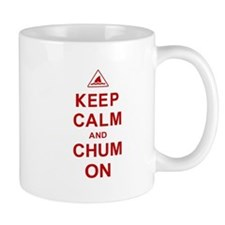 Keep Calm and Chum On Mug
