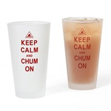 Keep Calm and Chum On Drinking Glass