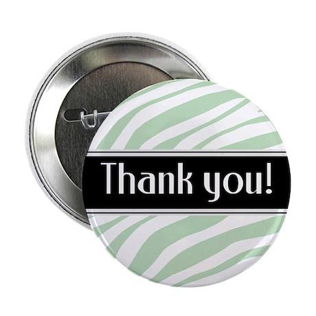 """Green Zebra Print Thank You 2.25"""" Button"""