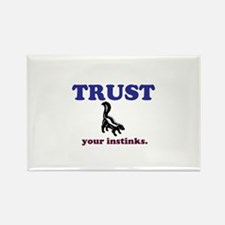 Trust Your Instinks Rectangle Magnet