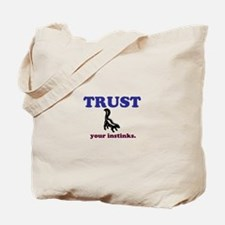Trust Your Instinks Tote Bag