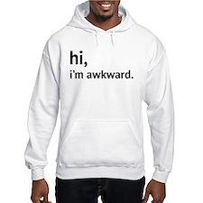 hi, im awkward Hoodie