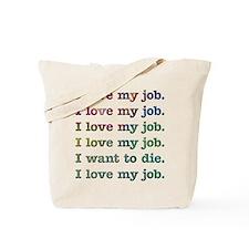 I love my job Tote Bag