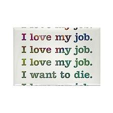 I love my job Rectangle Magnet