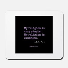 My Religion is Kindness Mousepad