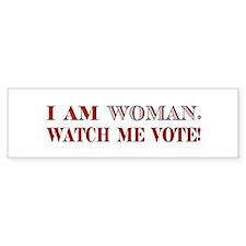I AM WOMAN. WATCH ME VOTE! Car Sticker