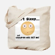 Children Will get Me Tote Bag